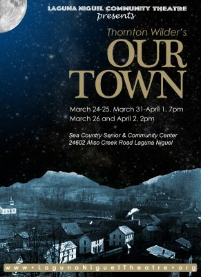 """Laguna Niguel Community Theatre Presents """"Our Town"""""""