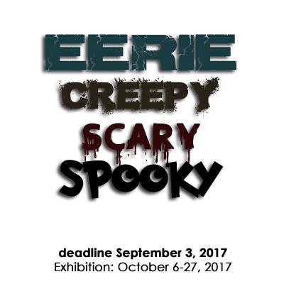 eerie, creepy, scary, spooky - Call for Art