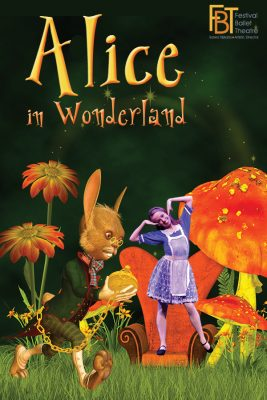 Festival Ballet Theatre: Alice in Wonderland