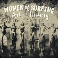 Women of Surfing: Art & History - Opening Reception
