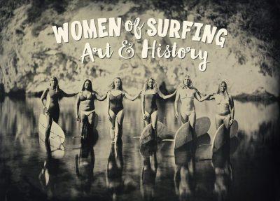 Women of Surfing: Art & History - Opening Rece...