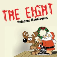The Eight: Reindeer Monolouges