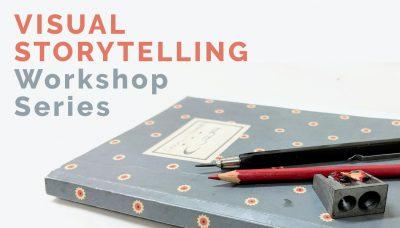 Visual Storytelling: Workshop Series