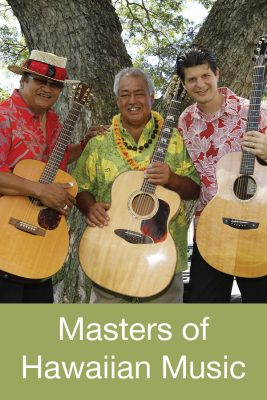 Masters of Hawaiian Music: George Kahumoku Jr., Led Kaapana & Jeff Peterson