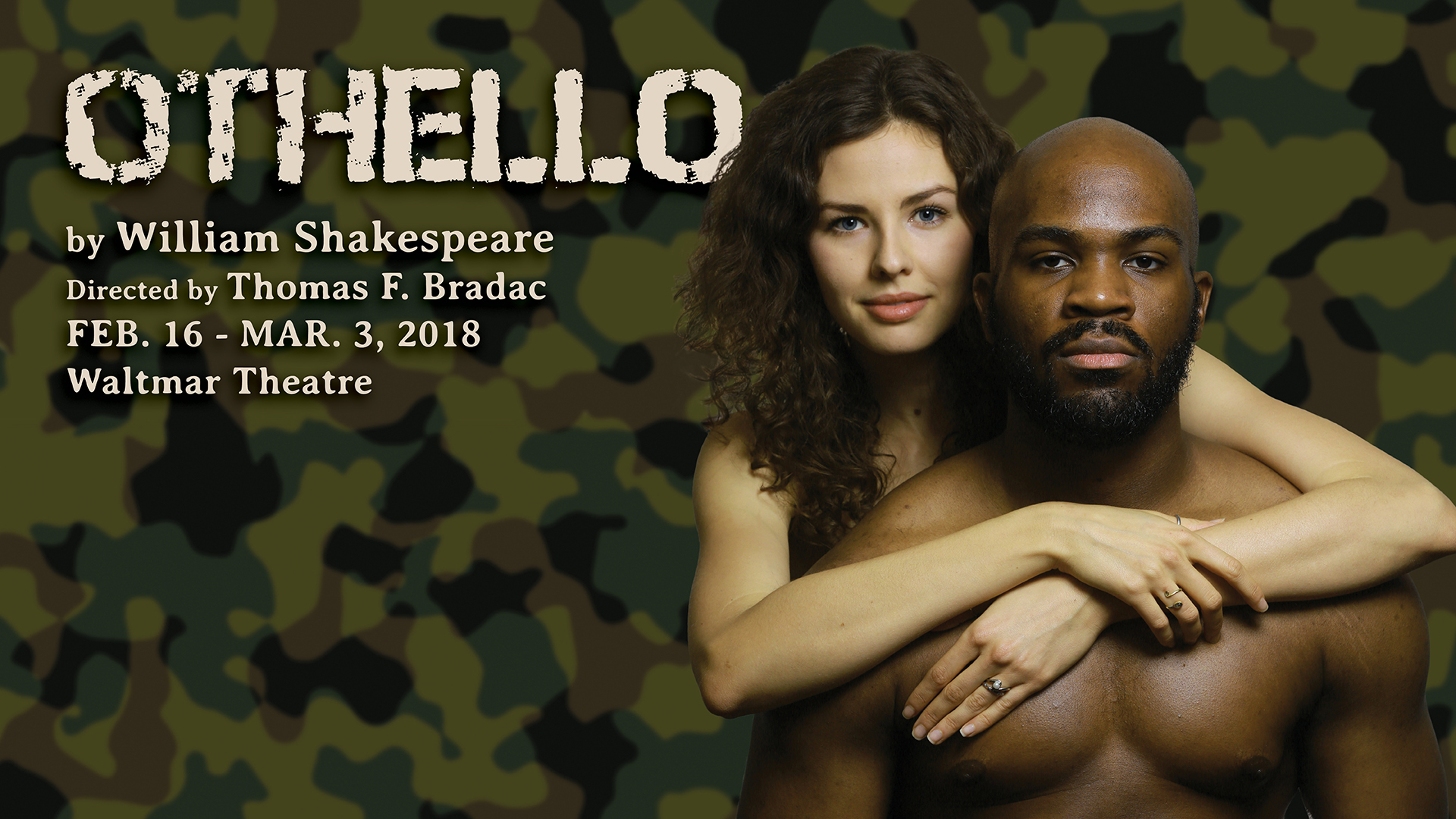 Othello, by William Shakespeare Directed by Thomas F  Bradac