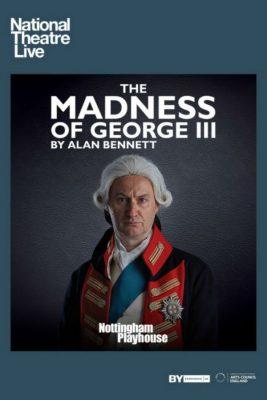 National Theatre Live Screening: The Madness of Ge...