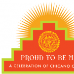 Proud To Be Me – A Celebration of Chicano Culture