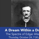A Dream Within a Dream : The Spectre of Edgar Allan Poe