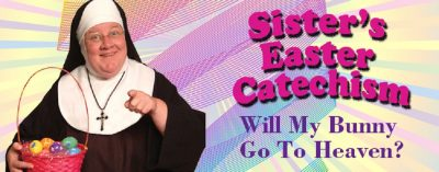 Sister's Easter Cathechism