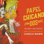 Papel Chicano Dos- The Collection of Cheech Marin