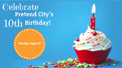 Pretend City's 10th Birthday Bash