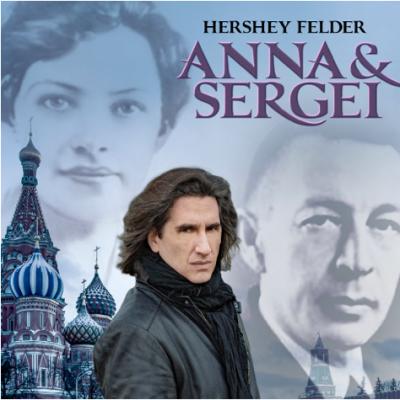 Hershey Felder: Anna and Sergei