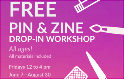 Pin and Zine Workshop