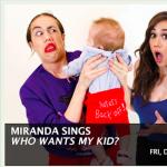 Miranda Sings – Who Wants My Kid?