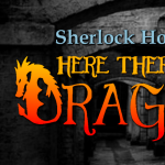 Sherlock Holmes: Here There Be Dragons