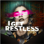 CANCELLED: I Get Restless