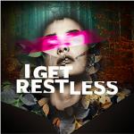 I Get Restless