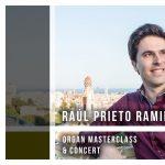 Raúl Prieto Ramirez Organ Masterclass & Organ Concert