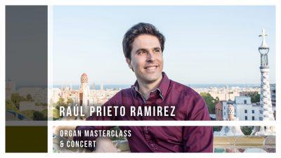 Raúl Prieto Ramirez Organ Masterclass & Orga...