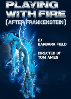 Playing With Fire (After Frankenstein)