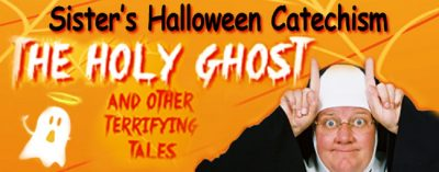 Sister's Halloween Catechism: The Holy Ghost and O...