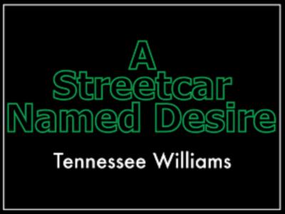 POSTPONED - A Streetcar Named Desire
