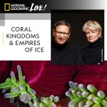 2020 National Geographic Live Series - David Doubilet & Jennifer Hayes: Coral Kingdoms and Empires of Ice
