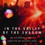CANCELLED: In the Valley of the Shadow