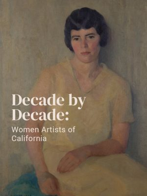 CLOSED TO PUBLIC:  Decade by Decade:  Women Artist...