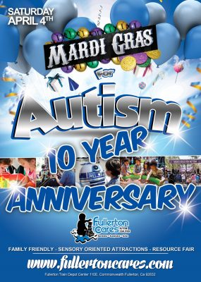 "SAVE THE DATE: Fullerton Cares Celebrates Ten Year Anniversary of ""Mardi Gras for Autism"""