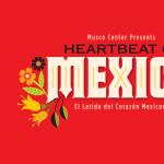 Heartbeat of Mexico Festival @ Chapman University