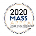 Mass Appeal 2020 Juried Student Exhibition/Virtually Connecting