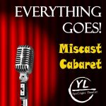 Registration for Everything Goes! A Miscast Cabaret