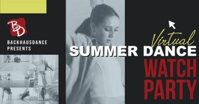 Backhausdance Summer Dance Watch Party!
