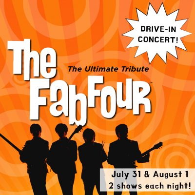 The Fab Four - The Ultimate Tribute Drive-In Conce...