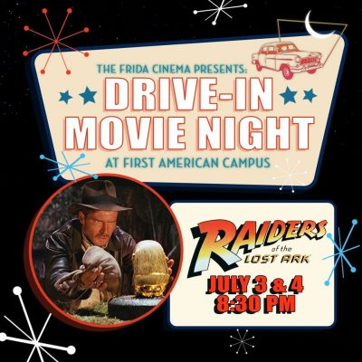 Drive-In Movie:  RAIDERS OF THE LOST ARK