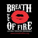 Breath of Fire Latina Theater Ensemble @ GCAC