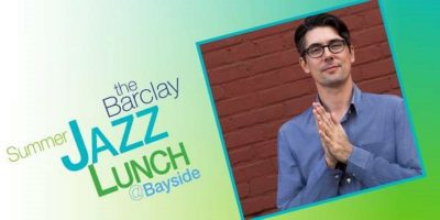 Summer Jazz Lunch -Josh Nelson Quartet with Anthony Wilson - Celebrating the Great American Songbook