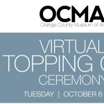 OCMA's Virtual Topping Out!