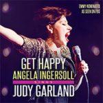 GET HAPPY:  Angela Ingersoll Sings Judy Garland