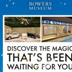 We're Open!   Bowers Museum