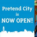 Pretend City is Open