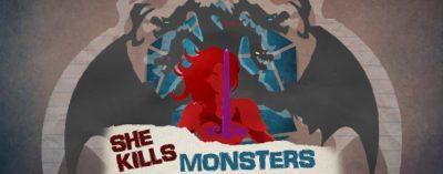 SHE KILLS MONSTER:  VIRTUAL REALMS