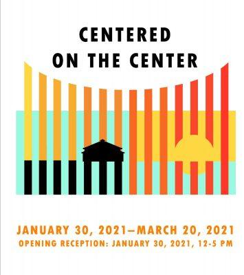 Centered on the Center 2021