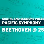 Pacific Symphony Celebrates Beethoven @ 250