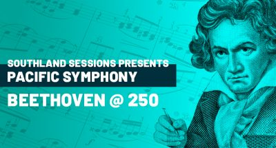 Pacific Symphony Celebrates Beethoven @ 250