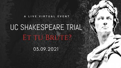 UC Shakespeare Trial: Et tu, Brute?