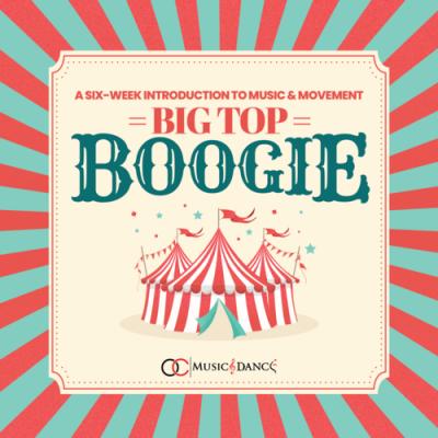 Big Top Boogie:  Music & Movement