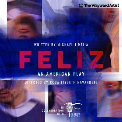 Feliz - An American Play