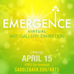 Emergence - Saddleback Student Exhibit